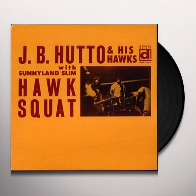 J. B. Hutto HAWK SQUAT Vinyl Record