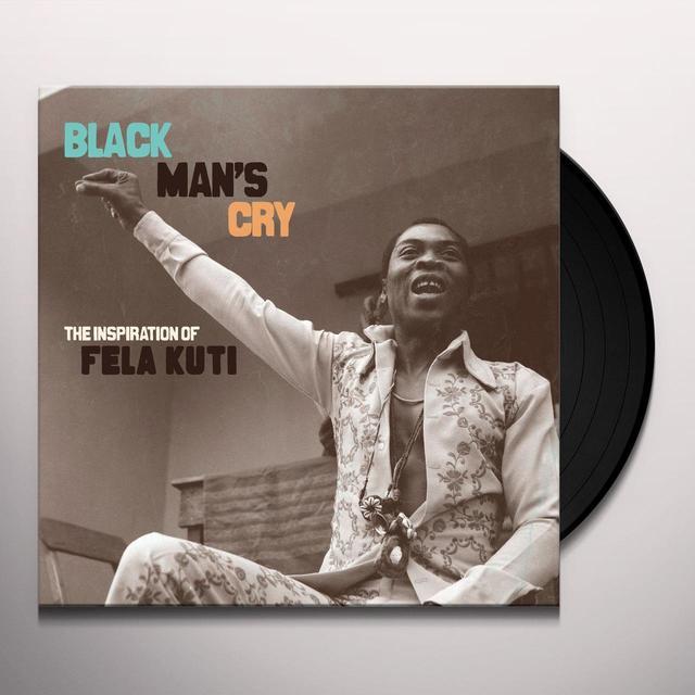BLACK MAN'S CRY: INSPIRATION OF FELA KUTI / VAR Vinyl Record