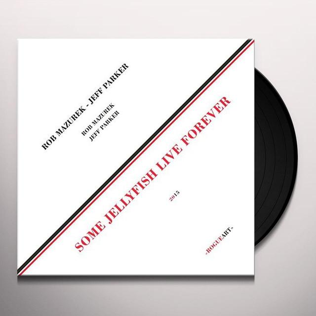 Rob Mazurekm / Jeff Parker SOME JELLYFIS LIVE FOREVER Vinyl Record