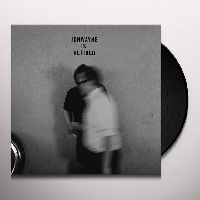 JONWAYNE IS RETIRED Vinyl Record