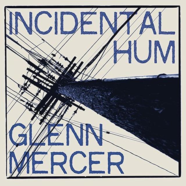 Glann Mercer INCIDENTAL HUM Vinyl Record