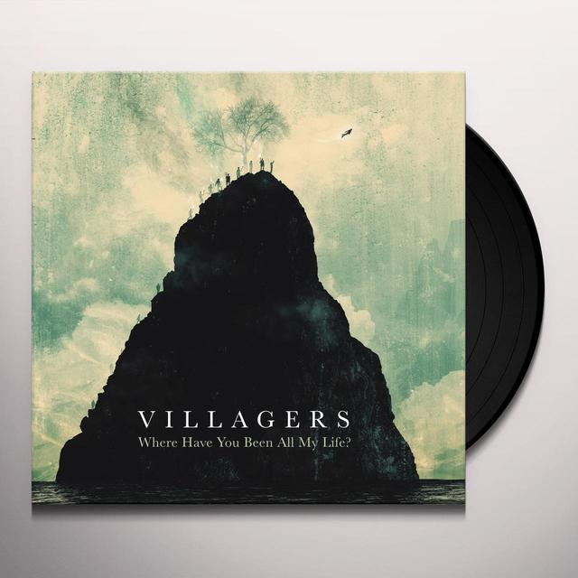 Villagers WHERE HAVE YOU BEEN ALL MY LIFE Vinyl Record - UK Import
