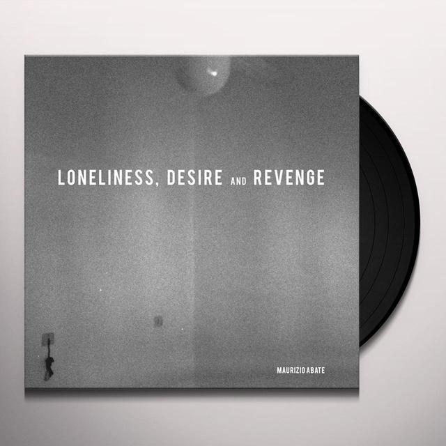 Maurizio Abate LONELINESS DESIRE & REVENGE Vinyl Record