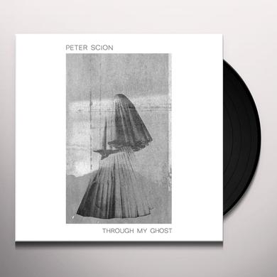 Peter Scion THROUGH MY GHOST Vinyl Record