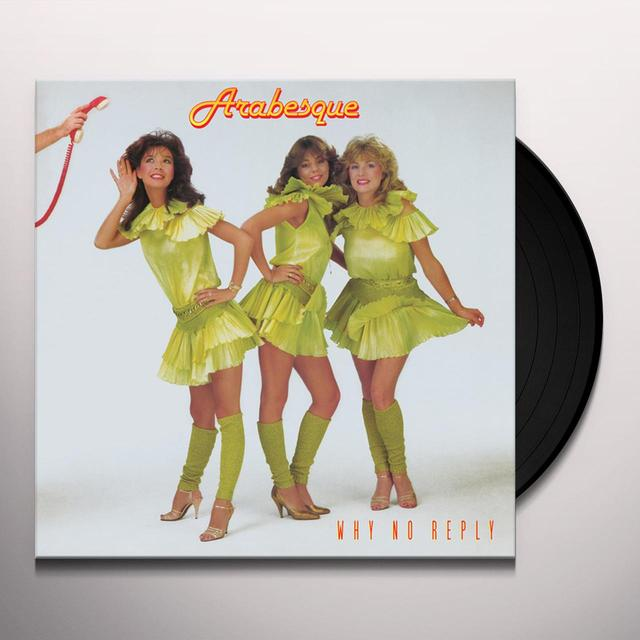 ARABESQUE WHY NO REPLY Vinyl Record