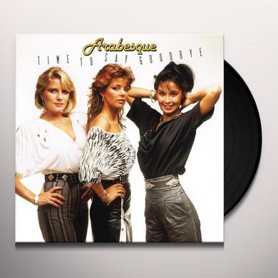 ARABESQUE TIME TO SAY GOODBYE Vinyl Record