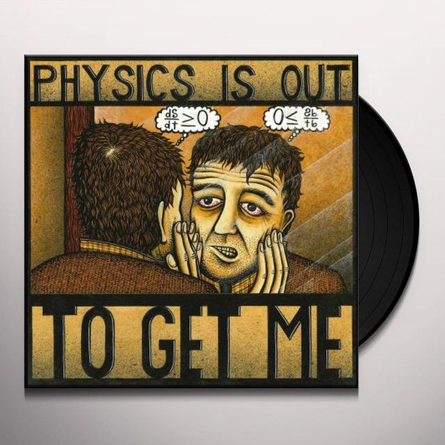 Michael Knight PHYSICS IS OUT TO GET ME Vinyl Record