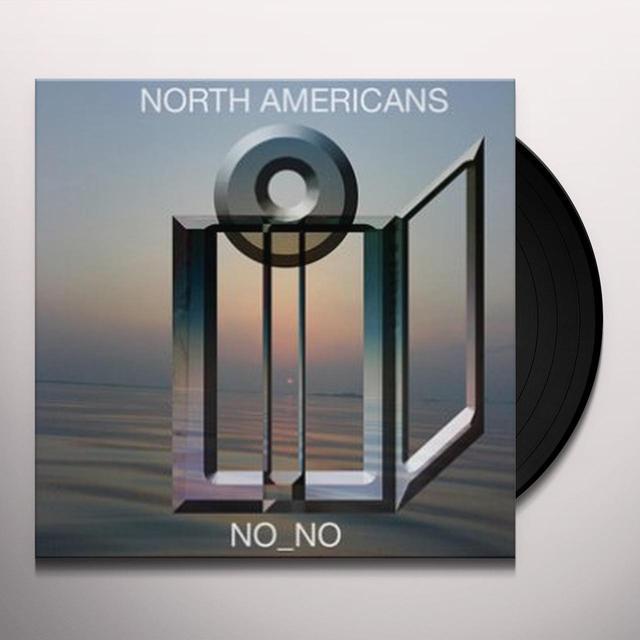 NORTH AMERICANS NO NO Vinyl Record
