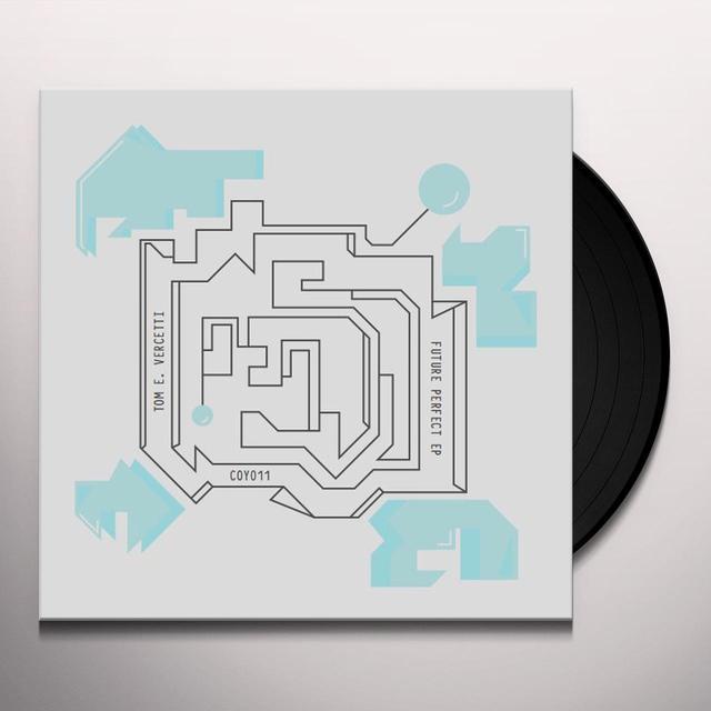 Tom E. Vercetti FUTURE PERFECT (EP) Vinyl Record