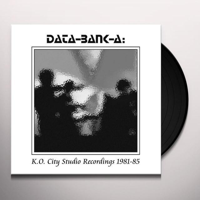 DATA-BANK-A K.O. CITY STUDIO RECORDINGS 1981-85  (WSV) Vinyl Record - Limited Edition