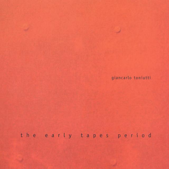 Giancarlo Toniutti EARLY TAPES PERIOD Vinyl Record
