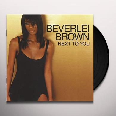 Beverlei Brown NEXT TO YOU Vinyl Record
