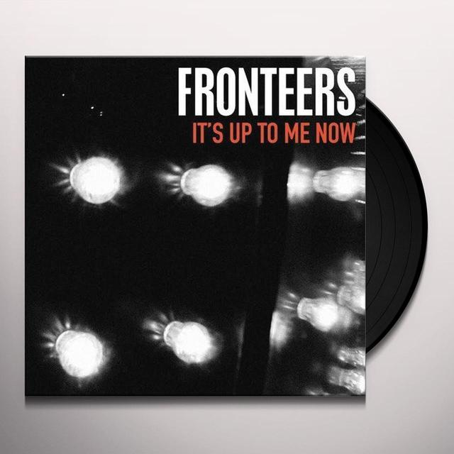FRONTEERS IT'S UP TO ME NOW Vinyl Record