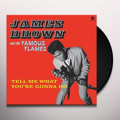 James Brown & The Famous Flames TELL ME WHAT YOU'RE GONNA DO Vinyl Record - UK Release