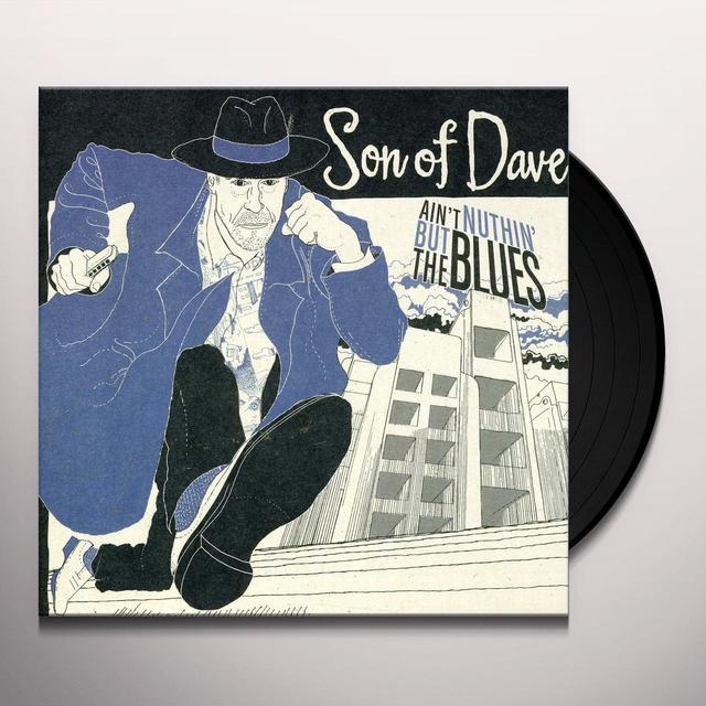 Son Of Dave AIN'T NOTHIN BUT THE BLUES Vinyl Record - UK Release