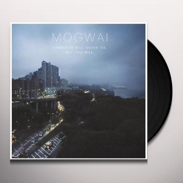 Mogwai HARDCORE WILL NEVER DIE BUT YOU WILL Vinyl Record - UK Import