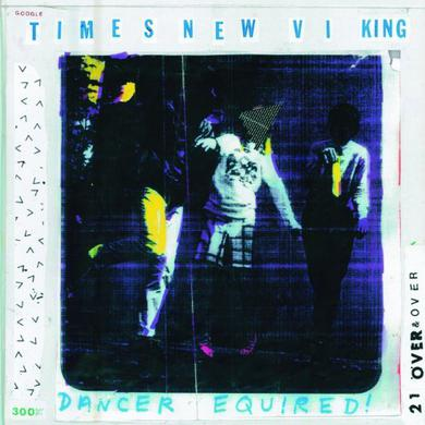 Times New Viking DANCE EQUIRED Vinyl Record