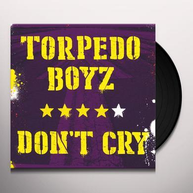 Torpedo Boyz DON'T CRY Vinyl Record