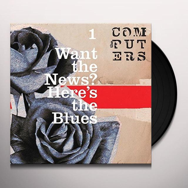 Computers WANT THE NEWS? HERE'S THE BLUES Vinyl Record - UK Import