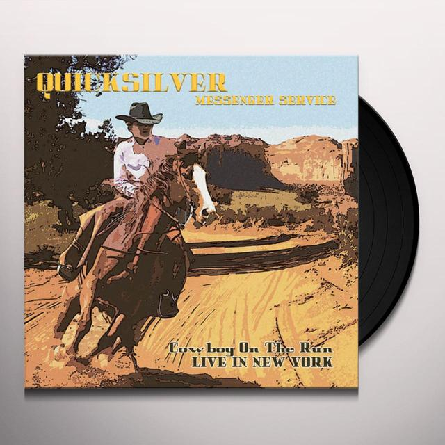 Quicksilver Messenger Service COWBOY ON THE RUN: LIVE IN NEW YORK Vinyl Record