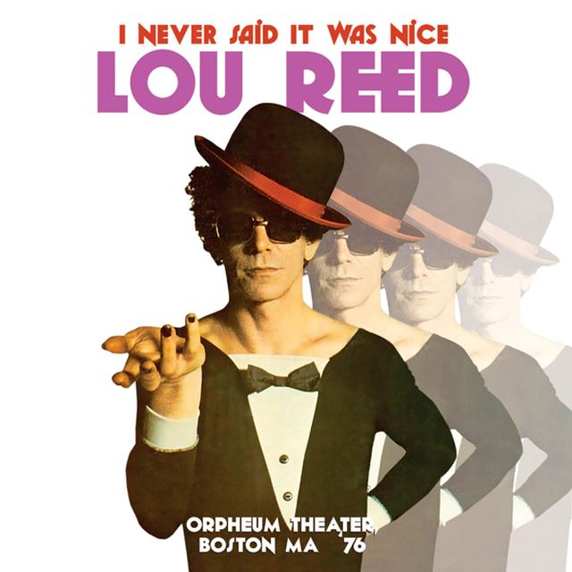 Lou Reed I NEVER SAID IT WAS NICE: ORPHEUM THEATER, BOSTON Vinyl Record