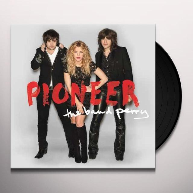 The Band Perry PIONEER (DLX LP) Vinyl Record - Deluxe Edition, Canada Release