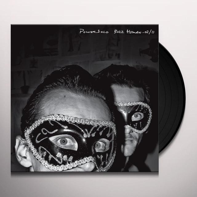 POWERSOLO BUZZ HUMAN (LP) Vinyl Record