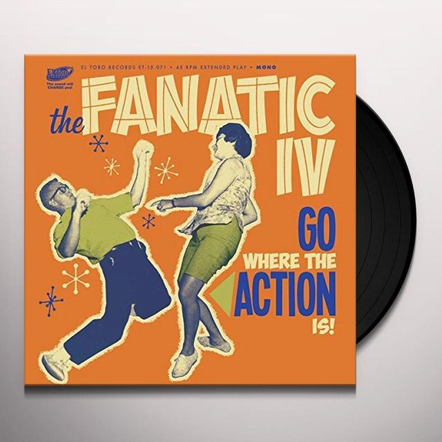 FANATIC IV GO WHERE THE ACTION IS Vinyl Record - Spain Import