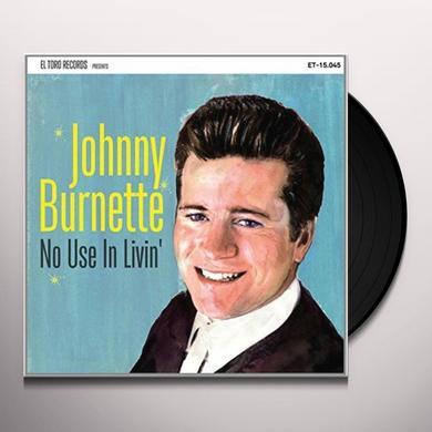 Johnny Burnette NO USE IN LIVIN Vinyl Record - Spain Import
