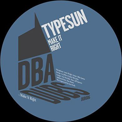 Typesun MAKE IT RIGHT Vinyl Record