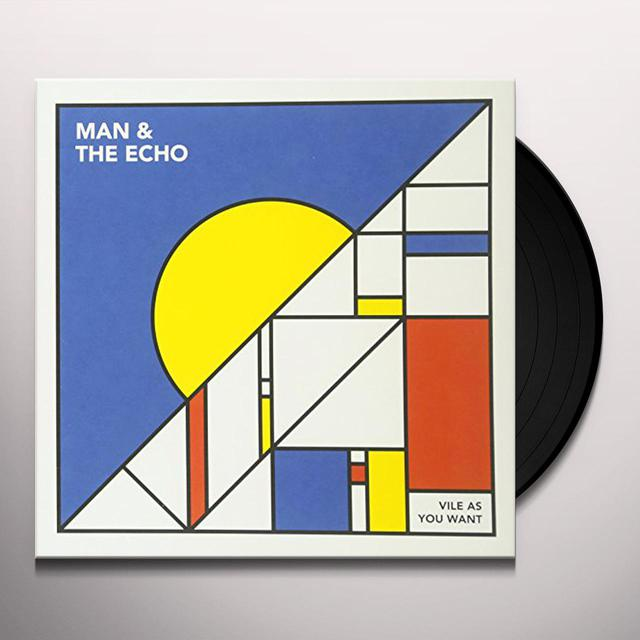 MAN & THE ECHO VILE AS YOU WANT Vinyl Record