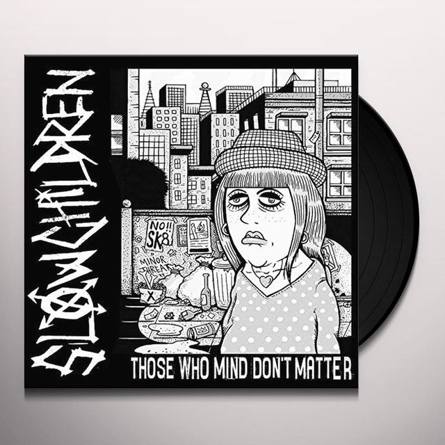 Slow Children THOSE WHO MIND DON'T MATTER Vinyl Record