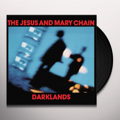 The Jesus and Mary Chain DARKLANDS Vinyl Record