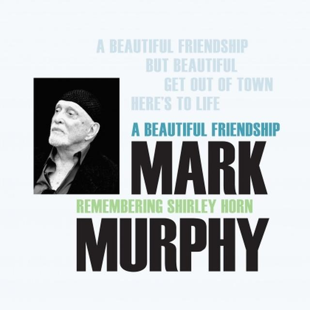 Mark Murphy BEAUTIFUL FRIENDSHIP: REMEMBERING SHIRLEY HORN Vinyl Record