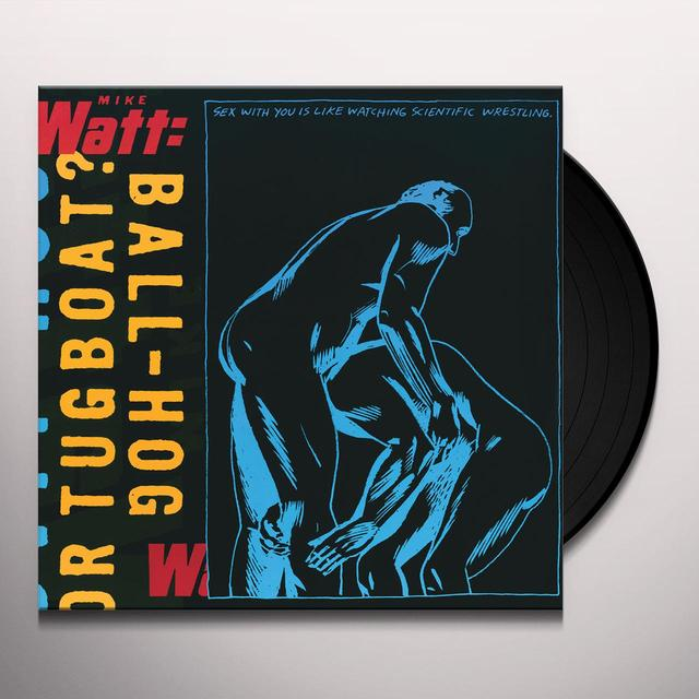Mike Watt BALL-HOG OR TUGBOAT Vinyl Record