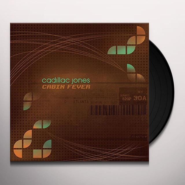 CADILLAC JONES CABIN FEVER Vinyl Record