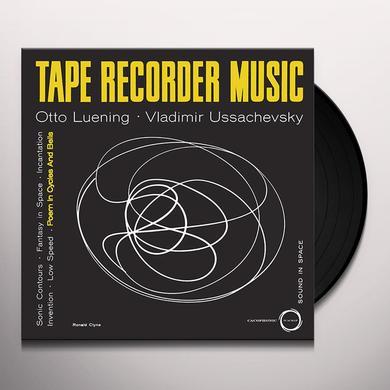 Otto Luening / Vladimir Ussachevsky TAPE RECORDER MUSIC Vinyl Record