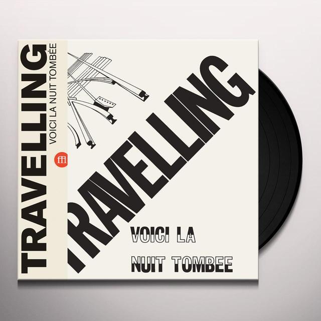 TRAVELLING VOICI LA NUIT TOMBEE Vinyl Record