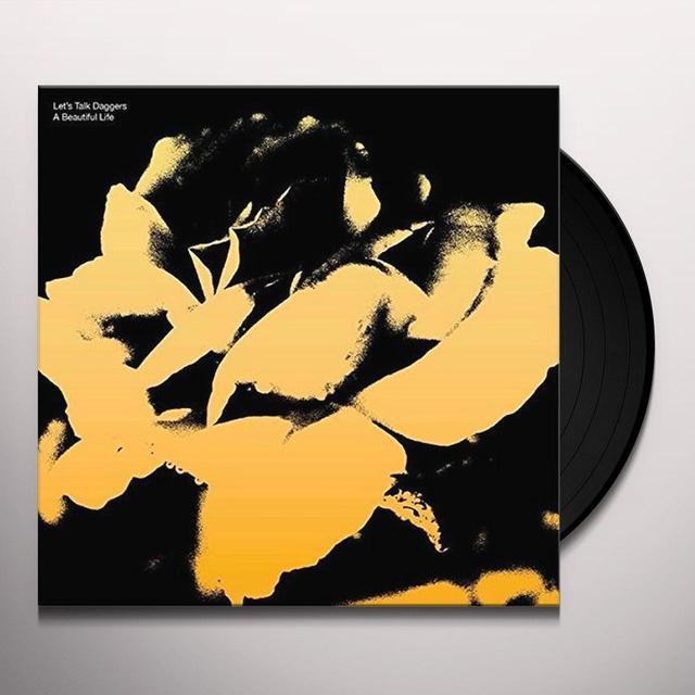 Let'S Talk Daggers BEAUTIFUL LIFE Vinyl Record - UK Import