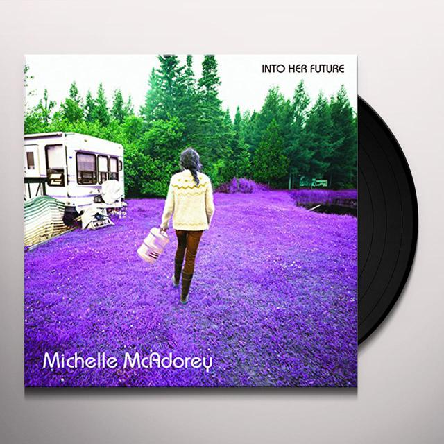 Michelle Mcadorey INTO HER FUTURE (LP) Vinyl Record