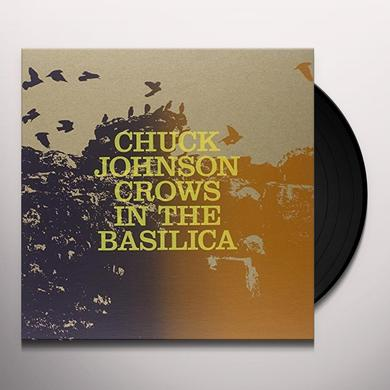Chuck Johnson CROWS IN THE BASILICA Vinyl Record - MP3 Download Included