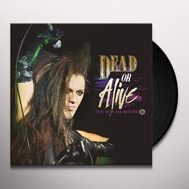 Dead or Alive YOU SPIN ME ROUND Vinyl Record