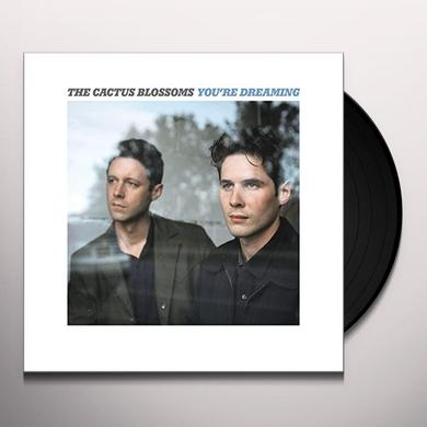 CACTUS BLOSSOMS YOU'RE DREAMING (LP VINYL) Vinyl Record