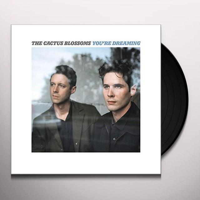CACTUS BLOSSOMS YOU'RE DREAMING (LP VINYL) Vinyl Record
