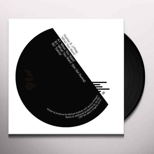 Huxley & J.Phlip WHAT YOU WANT Vinyl Record - 180 Gram Pressing
