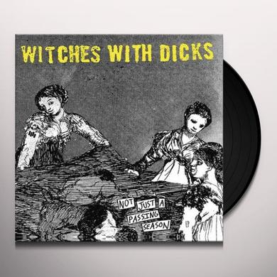 Witches With Dicks NOT JUST A PASSING SEASON Vinyl Record