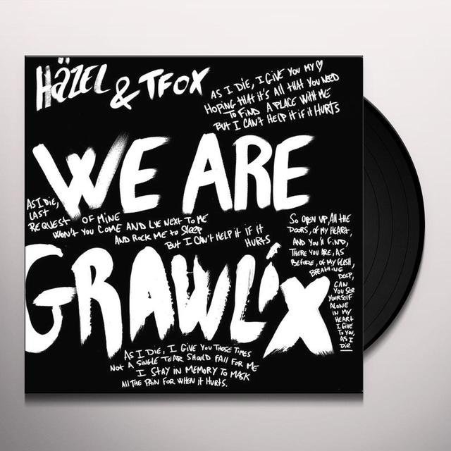 HAZEL & TFOX WE ARE GRAWLIX Vinyl Record