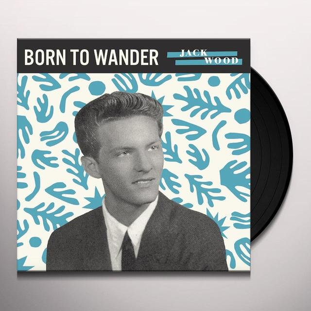 Jack Wood BORN TO WANDER / SO SAD Vinyl Record