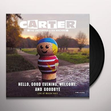 Carter The Unstoppable Sex Machine HELLO GOOD EVENING WELCOME & GOODBYE: LIVE AT Vinyl Record