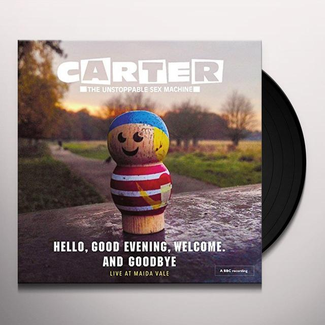 Carter The Unstoppable Sex Machine HELLO GOOD EVENING WELCOME & GOODBYE: LIVE AT Vinyl Record - UK Import